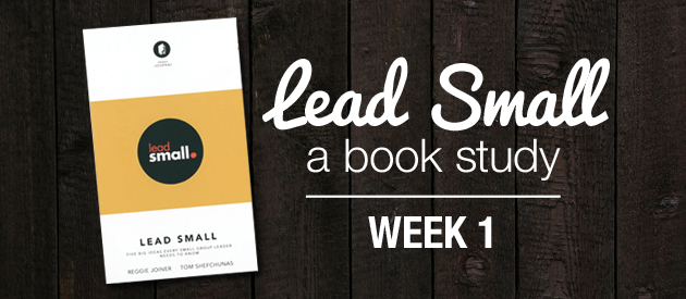 LEAD SMALL: A Book Study (Week 1)