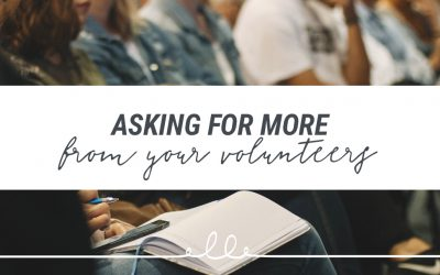 Asking for More from Your Volunteers