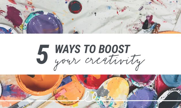5 Ways to Boost Your Creativity