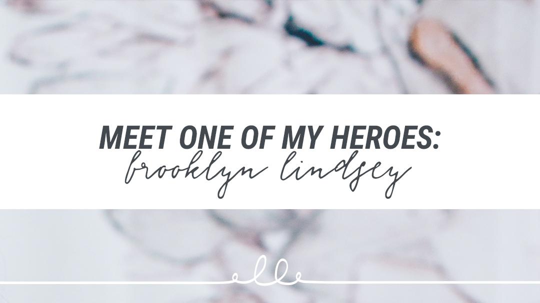 Meet One of My Heroes: Brooklyn Lindsey